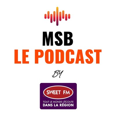 MSB le podcast by Sweet FM