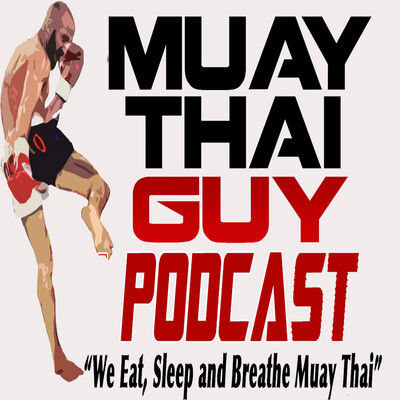 Muay Thai Guy Podcast