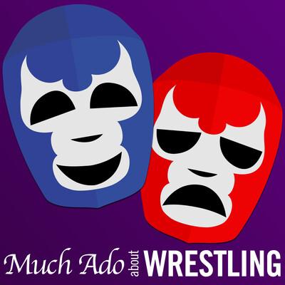 Much Ado About Wrestling