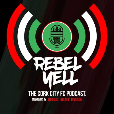 Rebel Yell - Cork City FC podcast