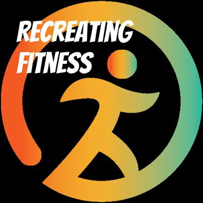 Recreating Fitness