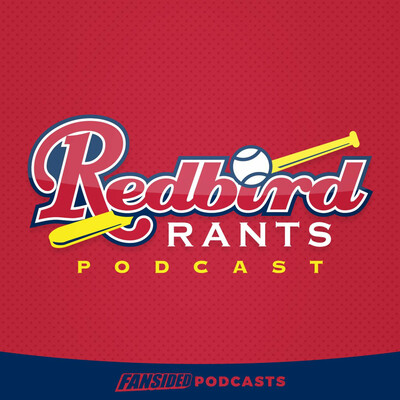 Redbird Rants Podcast on the St. Louis Cardinals
