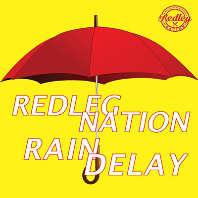 Redleg Nation Rain Delay