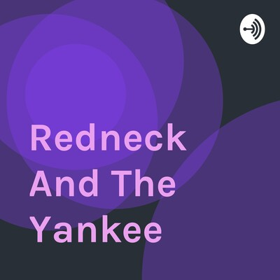 Redneck And The Yankee