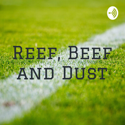 Reef, Beef and Dust