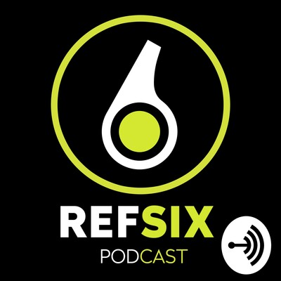 REFSIX - The Referee Podcast