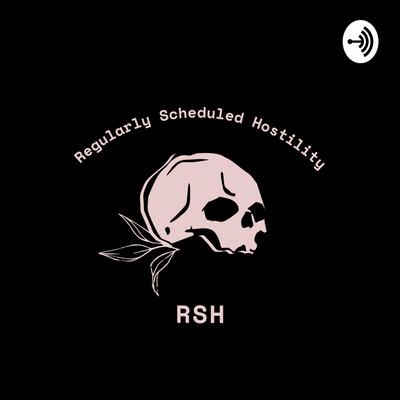 Regularly Scheduled Hostility