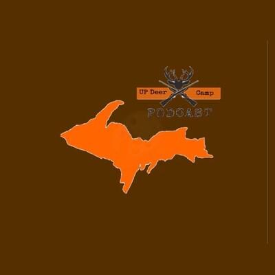 U.P. Deer Camp Podcast