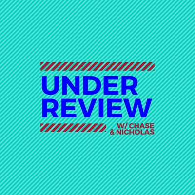 Under Review w/ Chase and Nico