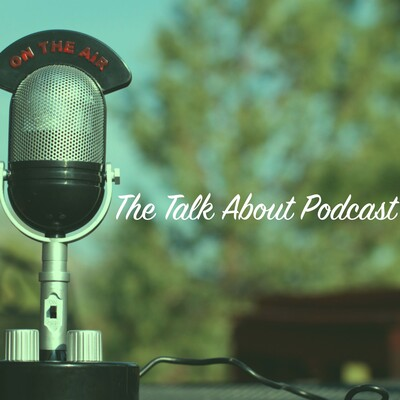 The Talk About Podcast