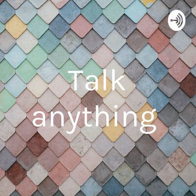 Talk anything