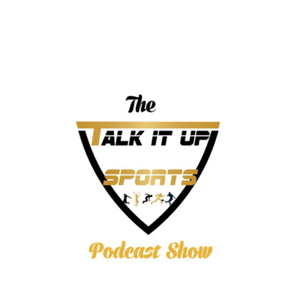 Talk It Up Sports Podcast Show