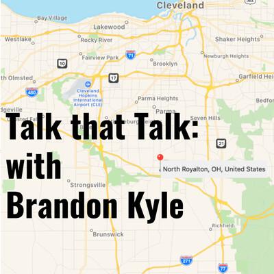 Talk that Talk: with Brandon Kyle