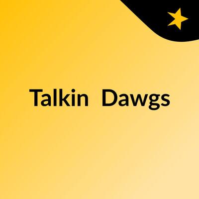 Talkin' Dawgs