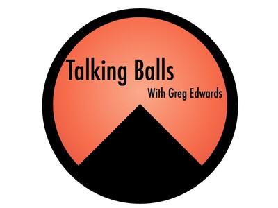 Talking Balls With Greg Edwards