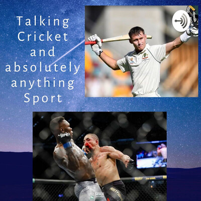 Talking Cricket and absolutely anything Sport