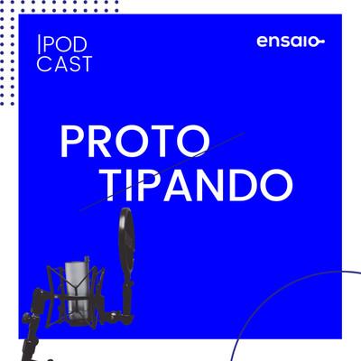 Prototipando | Ensaio Lab