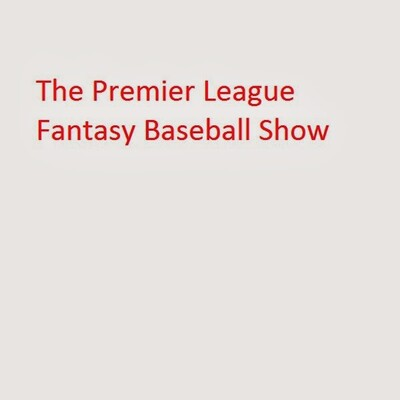 Premier League Fantasy Baseball Show