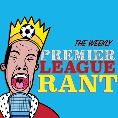 Premier League Rant!