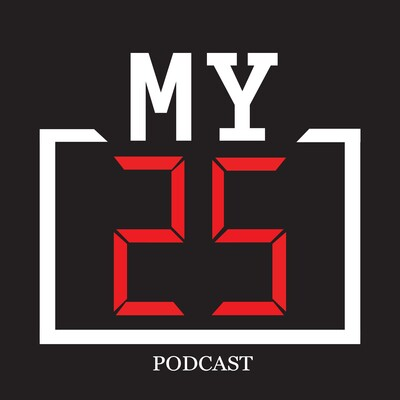 My 25 Podcast