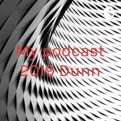 My podcast 2019 Dunn