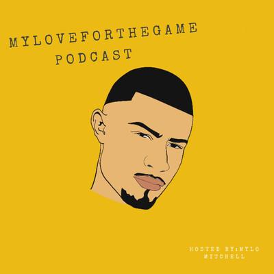 MYLOveforthegame Podcast