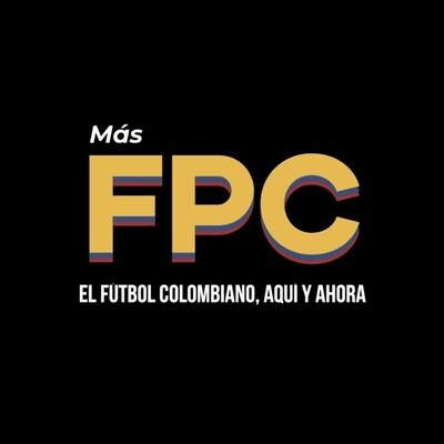 Más FPC - Un programa de Más Fútbol Podcast