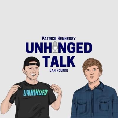 Unhinged Talk