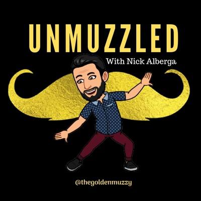 UNMUZZLED w/ Nick Alberga