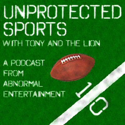 Unprotected Sports with Tony and The Lion