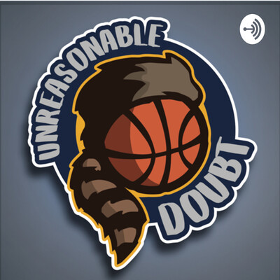 Unreasonable Doubt - A WVU Basketball Podcast