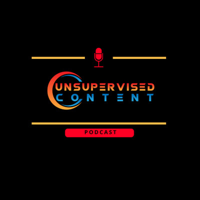 Unsupervised Content's podcast