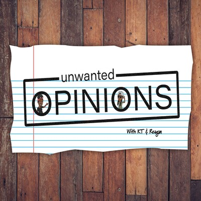 Unwanted Opinions Podcast
