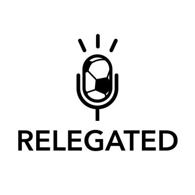 Relegated Podcast