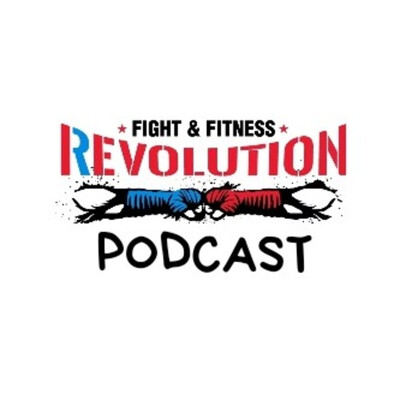 Revolution Fight and Fitness Podcast