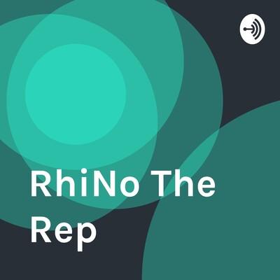 RhiNo The Rep