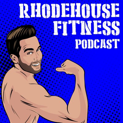 Rhodehouse Fitness Podcast