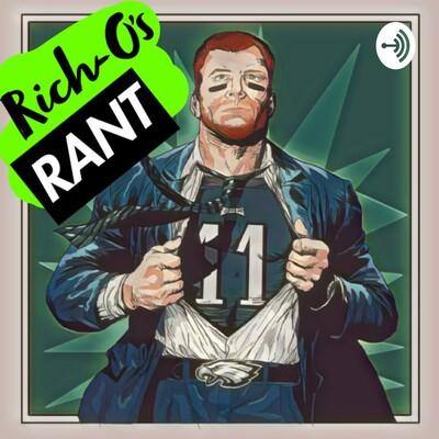 Rich-O's RANT