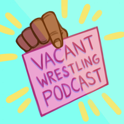 Vacant Wrestling Podcast