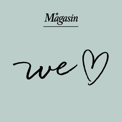 Magasin - We Love