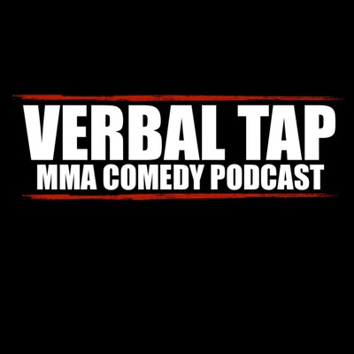 Verbal Tap MMA Comedy Podcast