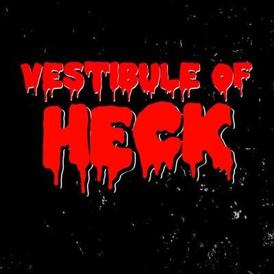Vestibule of Heck Podcast