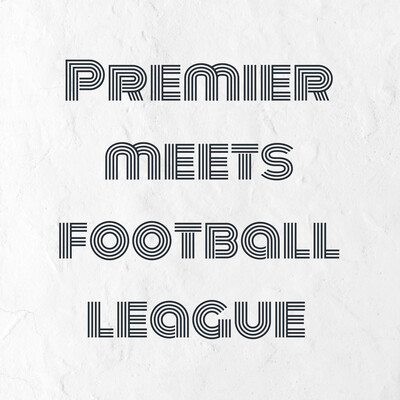 Premier meets football league