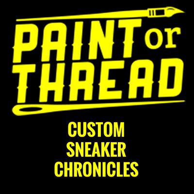 PaintOrThread.com's Custom Sneaker Chronicles