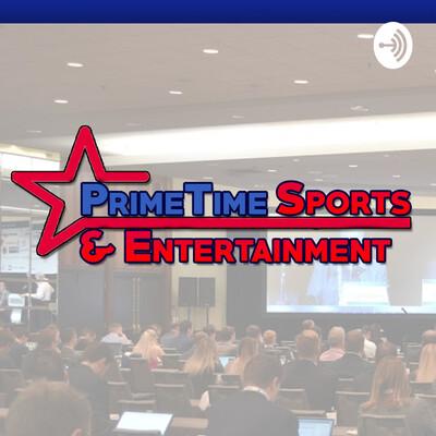 PrimeTime Sports & Entertainment Podcast