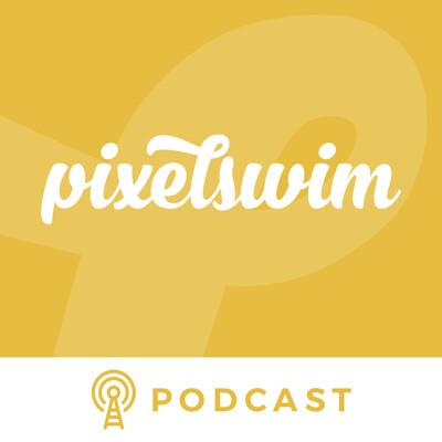 PixelSwim Podcast