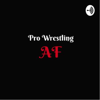 Pro Wrestling AF