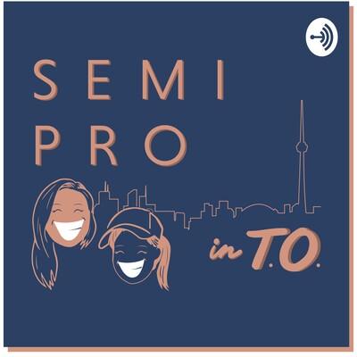 Semi Pro in T.O.