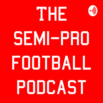 Semi-Pro Football Podcast