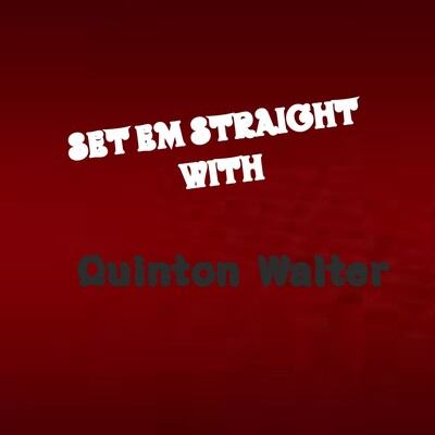 Set em Straight with Quinton Walter